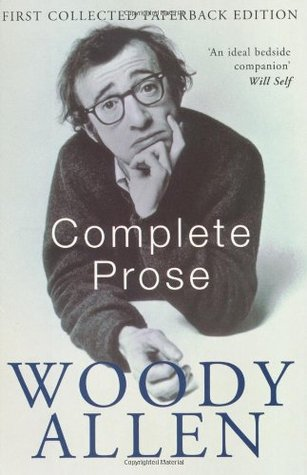 Complete Prose by Woody Allen