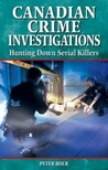 Canadian Crime Investigations: Hunting Down Serial Killers