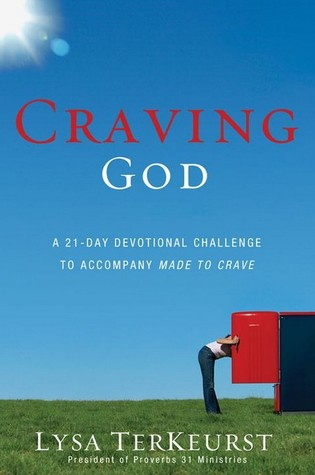 Craving God A 21-day Devotional Challenge to Accompany Made To Crave