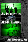An Incident on MSR Tampa