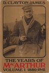 The Years of MacArthur: Volume 1: 1880-1941