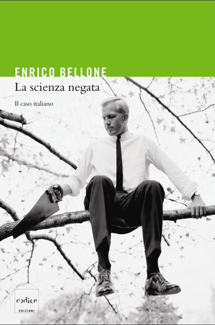 La scienza negata by Enrico Bellone