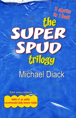The Super Spud Trilogy by Michael Diack