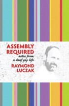 Assembly Required by Raymond Luczak