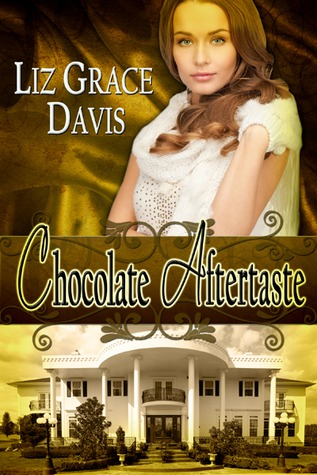 Chocolate Aftertaste by Liz Grace Davis