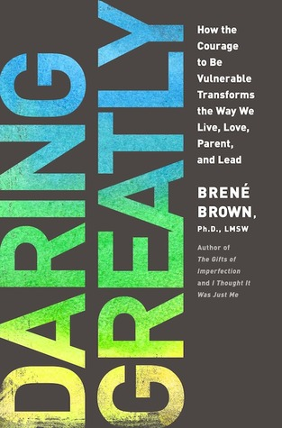 Daring Greatly by Bren Brown