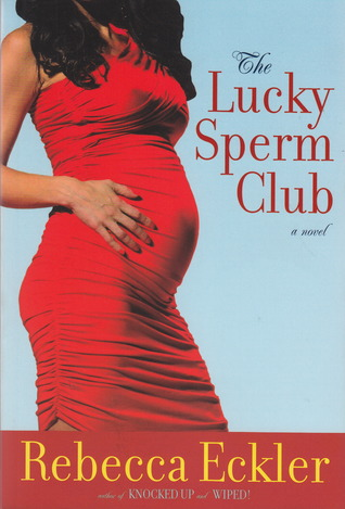 The Lucky Sperm Club by Rebecca Eckler