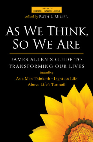 As We Think, So We Are by James Allen