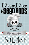 Diners, Dives &amp; Dead Ends by Terri L. Austin