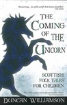 The Coming of the Unicorn: Scottish Folk Tales for Children