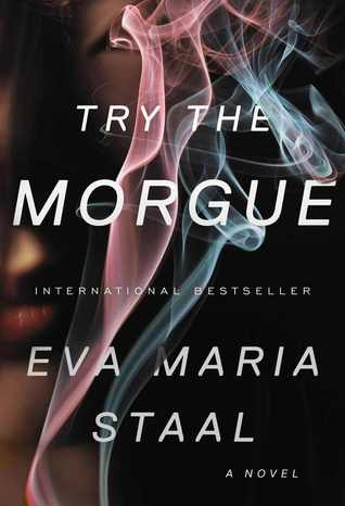 Try the Morgue by Eva Maria Staal