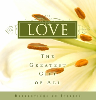 Love: The Greatest Gift of All