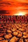 Sunblood by Maria Mora