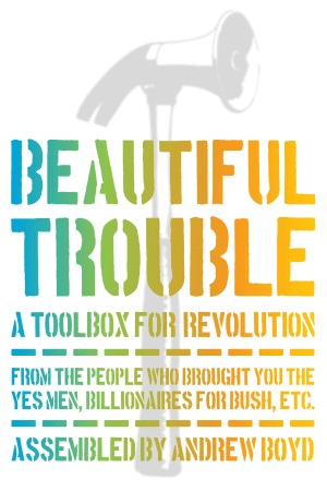 Beautiful Trouble by Andrew  Boyd