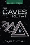 The Caves of Etretat (Book One of Four)