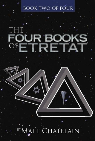 Free online download The Four Books of Etretat: Book Two of Four (Etretat #2) by Matt Chatelain FB2