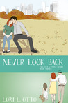 Never Look Back by Lori L. Otto