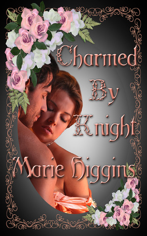 Charmed By Knight by Marie Higgins