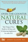 Over-the-Counter Natural Cures by Shane Ellison