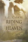 Riding With Heaven by L.C. Chase