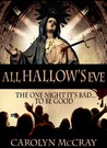 All Hallow's Eve: The One Day it's BAD to be Good
