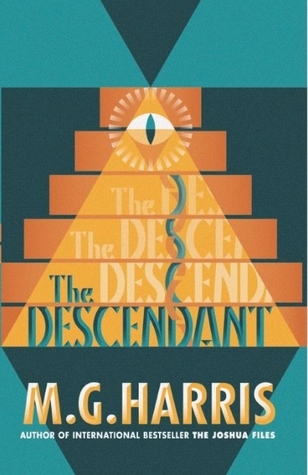 The Descendant by M.G. Harris