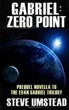 Gabriel: Zero Point (Evan Gabriel Trilogy, #0.5)