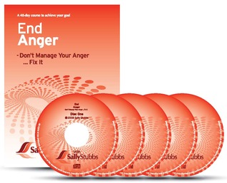 End Anger: Don't Manage Your Anger, Fix It