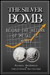 The Silver Bomb: Beyond The Return Of Metal As Money