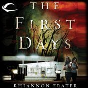 Review The First Days (As the World Dies #1) by Rhiannon Frater, Cassandra Campbell CHM