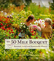 The 50 Mile Bouquet by Debra Prinzing
