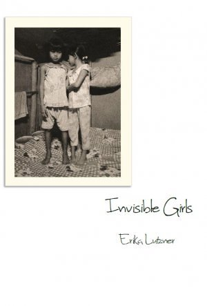 Invisible Girls by Erika Lutzner