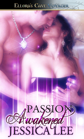 Passion Awakened by Jessica Lee