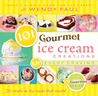 101 Gourmet Ice Cream Creations for Every Craving