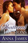 Shattered Illusions (The Bradford Sisters Trilogy, #3)