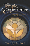 The Temple Experience: Passage to Healing and Holiness