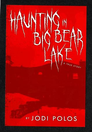 Haunting in Big Bear Lake a true story