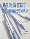 Market Yourself: A Marketing System for Smart and Creative Business Owners