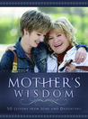 Mother's Wisdom: Lessons from Sons and Daughters