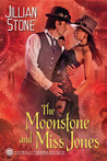 The Moonstone and Miss Jones by Jillian Stone