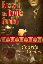 Roses in the Devil's Garden by Charlie Cochet
