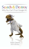 Search & Destroy: Why You Can't Trust Google Inc