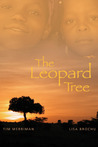 The Leopard Tree by Tim Merriman, Lisa Brochu