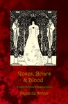 Roses, Briars and Blood: A Gothic Re-telling of Sleeping Beauty