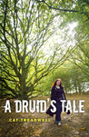 A Druid's Tale by Cat Treadwell