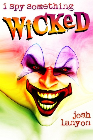 I Spy Something Wicked by Josh Lanyon
