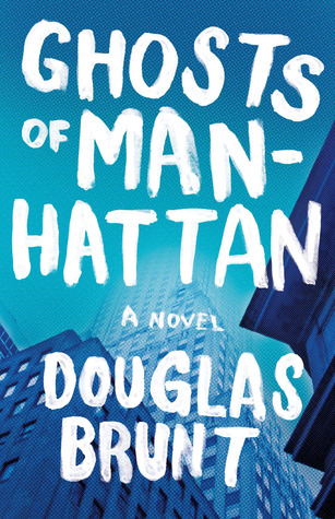 Ghosts of Manhattan: A Novel