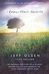 I Knew Their Hearts: The Amazing True Story of Jeff Olsen's Journey Beyond the Veil to Learn the Silent Language of the Heart