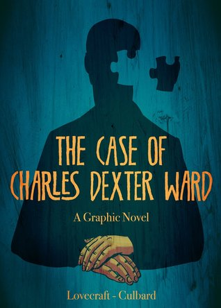The Case of Charles Dexter Ward by I.N.J. Culbard