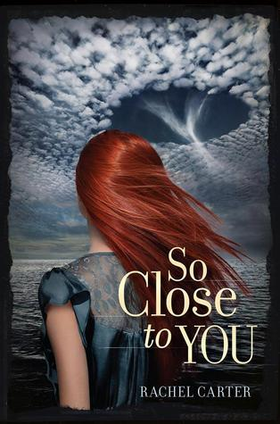So Close to You by Rachel Carter